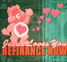 Jesus Loves You Refinance Now