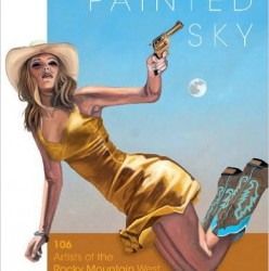Painted Sky: 106 Artists of the Rocky Mountain West